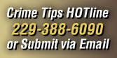 Crime Tips HOTline - 229-388-6090 - Submit via Email